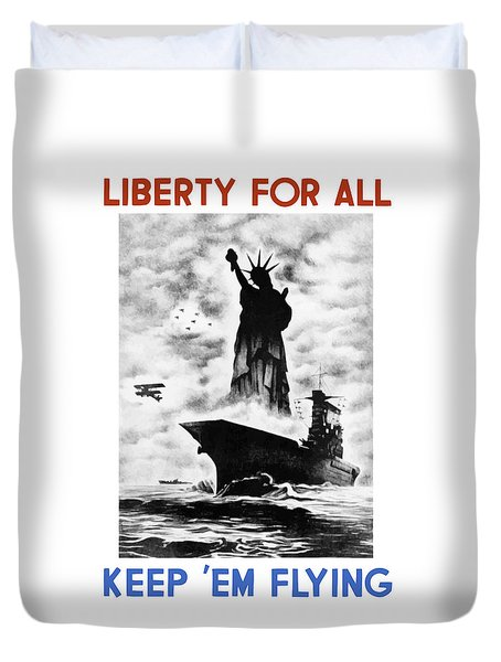 Liberty For All -- Keep 'em Flying  Duvet Cover by War Is Hell Store