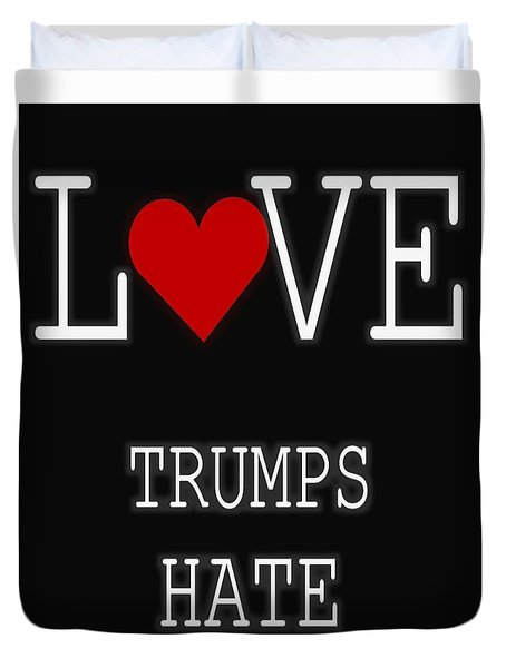 Love Trumps Hate Duvet Cover by Dan Sproul