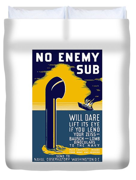 No Enemy Sub Will Dare Lift Its Eye Duvet Cover by War Is Hell Store