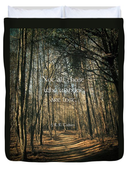 Not All Those Who Wander Duvet Cover by Jessica Brawley