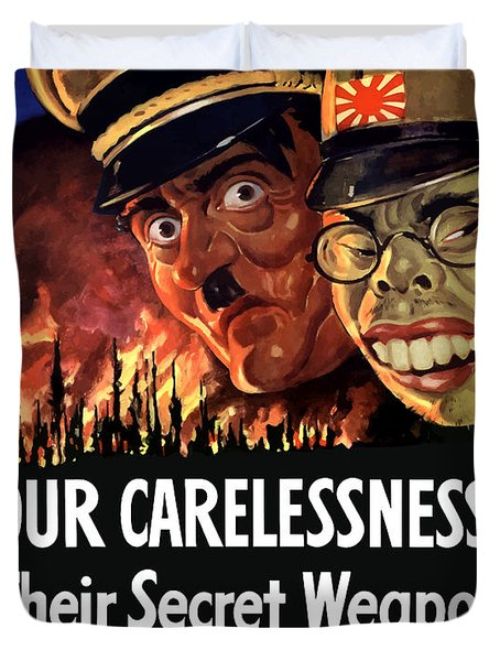 Our Carelessness Their Secret Weapon Duvet Cover by War Is Hell Store