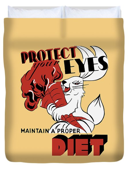Protect Your Eyes - Maintain A Proper Diet Duvet Cover by War Is Hell Store