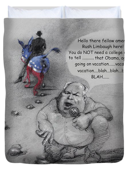 Rush Limbaugh after Obama  Duvet Cover by Ylli Haruni