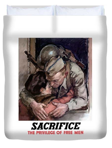 Sacrifice - The Privilege Of Free Men Duvet Cover by War Is Hell Store