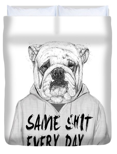 Same Shit... Duvet Cover by Balazs Solti