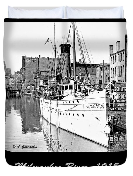 Duvet Cover featuring the photograph Ship In Milwaukee River C 1915 by A Gurmankin