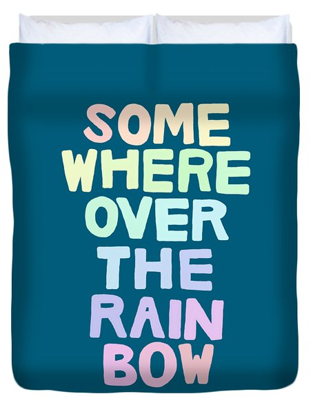 Somewhere Over The Rainbow Duvet Cover by Priscilla Wolfe