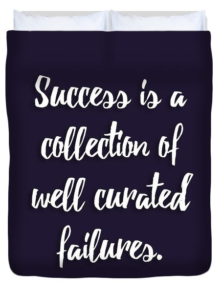 Success Is A Collection Of Well Curated Failures Duvet Cover by Liesl Marelli