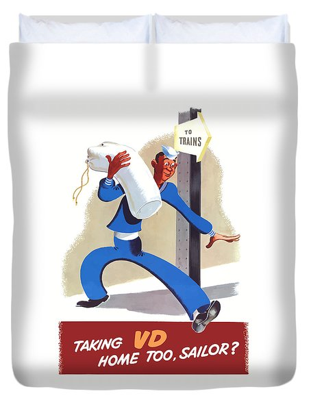 Taking Vd Home Too Sailor Duvet Cover by War Is Hell Store