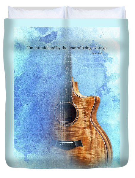 Taylor Inspirational Quote, Acoustic Guitar Original Abstract Art Duvet Cover by Pablo Franchi