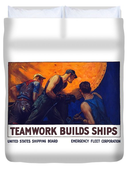 Teamwork Builds Ships Duvet Cover by War Is Hell Store