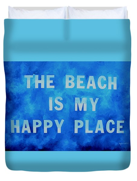 The Beach Is My Happy Place 2 Duvet Cover by Patti Schermerhorn