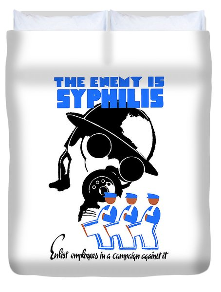 The Enemy Is Syphilis Duvet Cover by War Is Hell Store