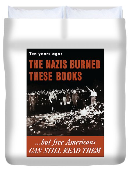 The Nazis Burned These Books Duvet Cover by War Is Hell Store
