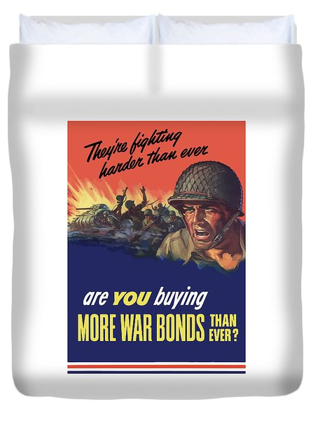 They're Fighting Harder Than Ever Duvet Cover by War Is Hell Store