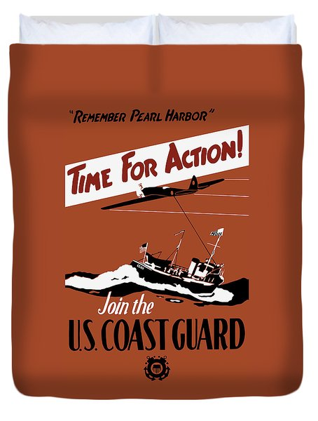 Time For Action - Join The Us Coast Guard Duvet Cover by War Is Hell Store