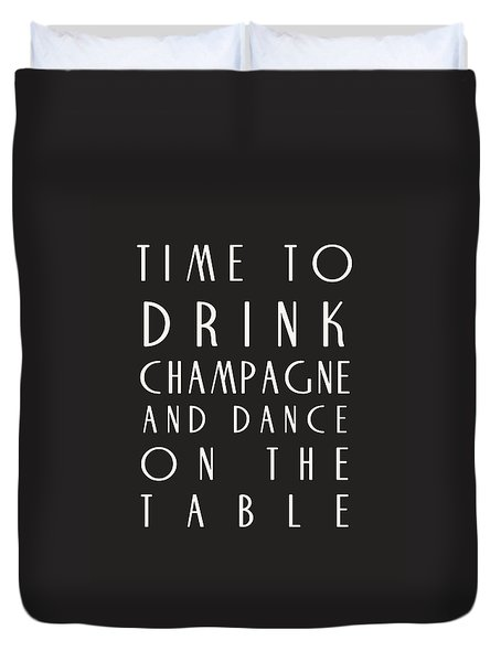 Time To Drink Champagne Duvet Cover by Georgia Fowler