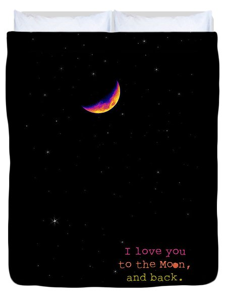 To The Moon And Back Duvet Cover by Rheann Earnest