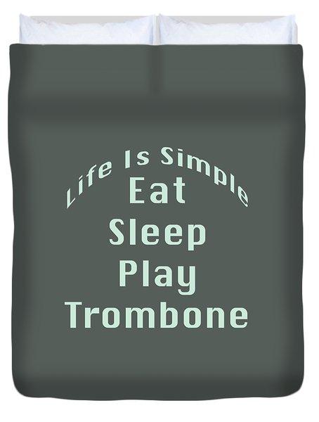 Trombone Eat Sleep Play Trombone 5518.02 Duvet Cover by M K  Miller