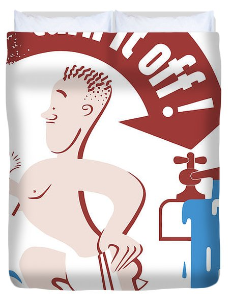 Turn It Off Duvet Cover by War Is Hell Store