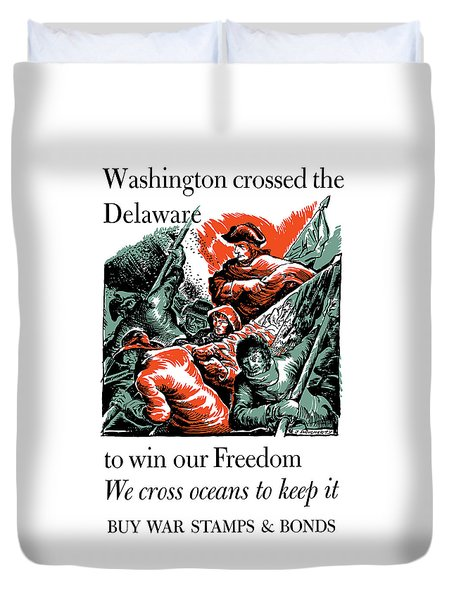 Washington Crossed The Delaware To Win Our Freedom Duvet Cover by War Is Hell Store