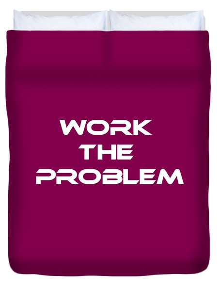 Work The Problem The Martian Tee Duvet Cover by Edward Fielding