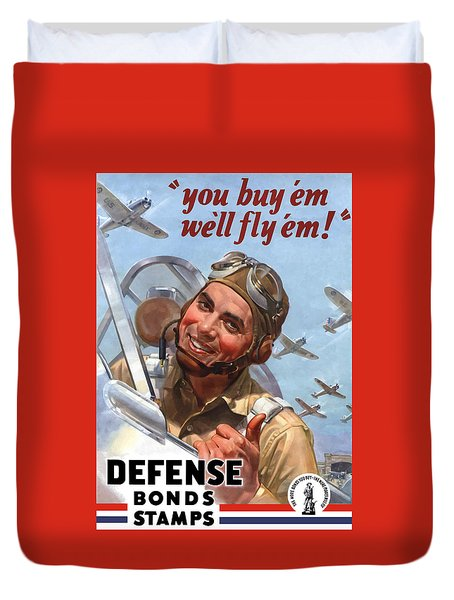 You Buy 'em We'll Fly 'em Duvet Cover by War Is Hell Store
