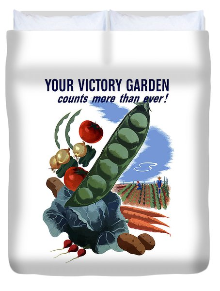 Your Victory Garden Counts More Than Ever Duvet Cover by War Is Hell Store