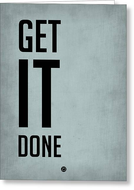 Got Greeting Cards -            Get It Done Poster  Blue Greeting Card by Naxart Studio