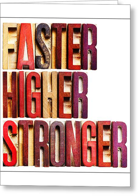 Satisfaction Greeting Cards -   Faster Higher Stron Greeting Card by Donald  Erickson