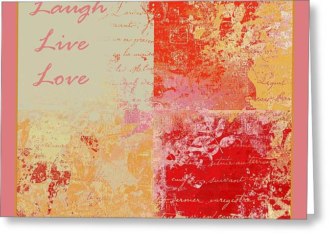 Abstract Series Greeting Cards -  Feuilleton De Nature - Laugh Live Love - 01efr01 Greeting Card by Variance Collections
