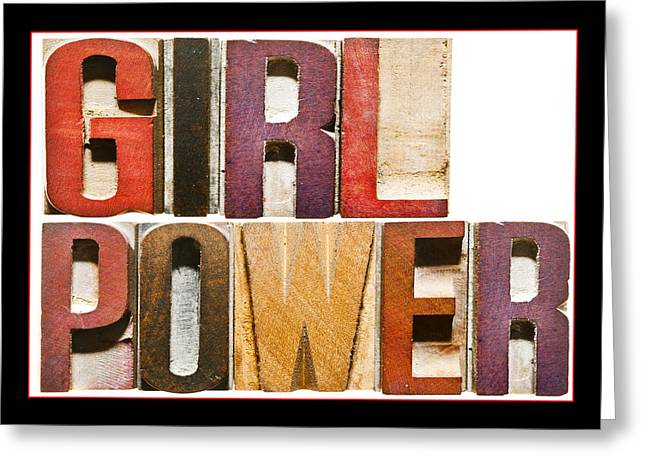 Girl Power Greeting Card by Donald  Erickson