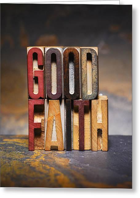 Positive-attitude Greeting Cards -  Good Faith Greeting Card by Donald  Erickson