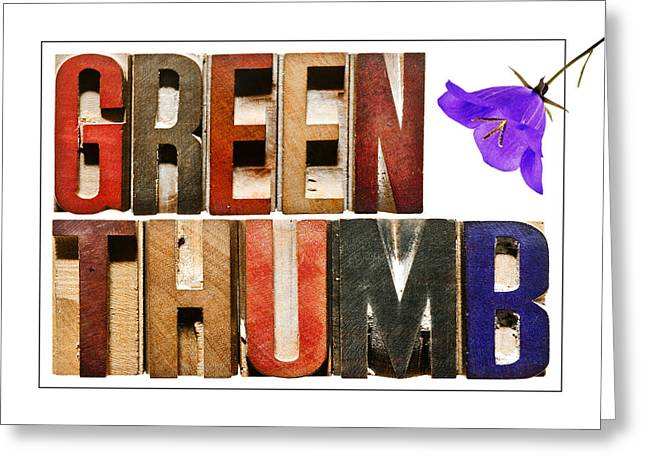 Positive Attitude Greeting Cards -  Green Thumb Greeting Card by Donald  Erickson