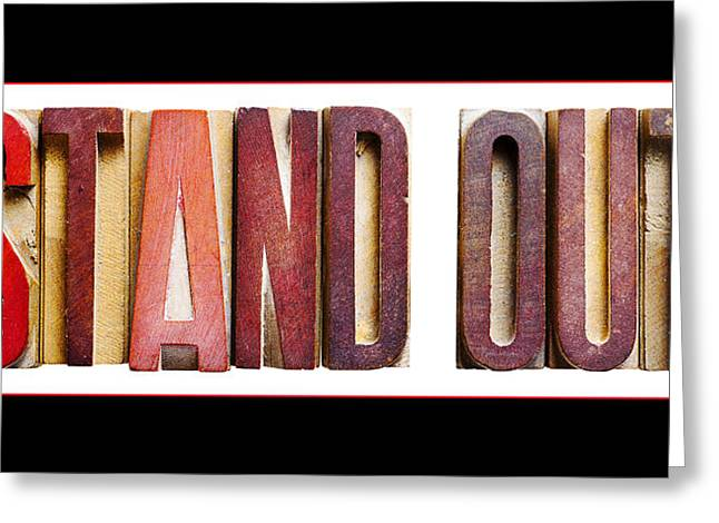 Positive Attitude Greeting Cards -  Stand Out Greeting Card by Donald  Erickson