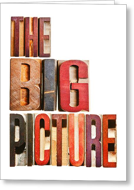 Positive Attitude Greeting Cards -  The Big Picture Greeting Card by Donald  Erickson
