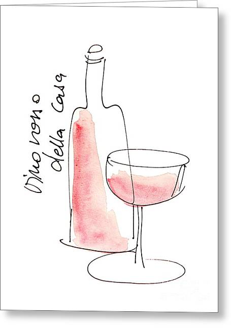 Vino Rosso Greeting Cards -  Vino Rosso Della Casa Greeting Card by Karin Stein