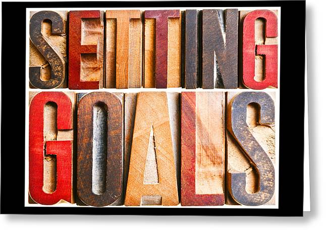 Positive-attitude Greeting Cards -  Setting Goals Greeting Card by Donald  Erickson