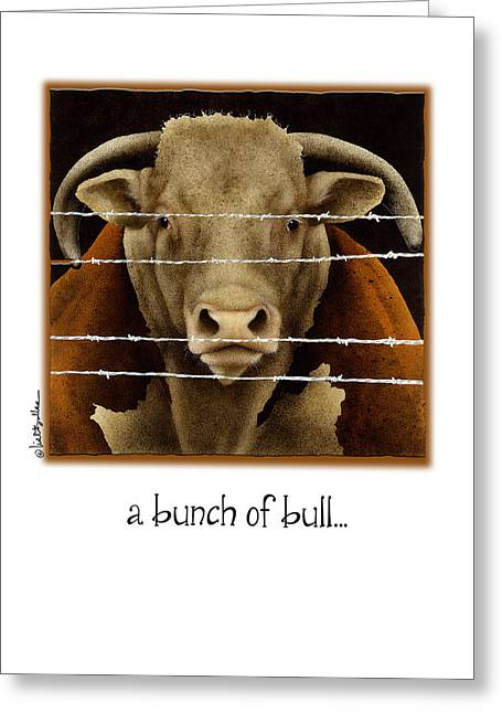 Steer Greeting Cards - A Bunch Of Bull Greeting Card by Will Bullas