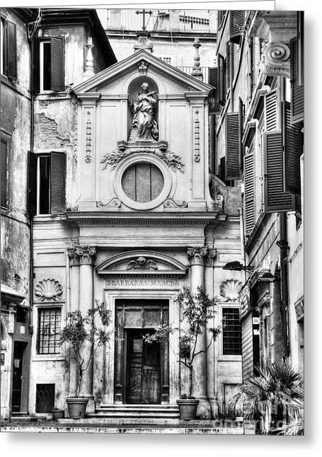 Saint Barbara Greeting Cards - A Small Church In Rome BW Greeting Card by Mel Steinhauer