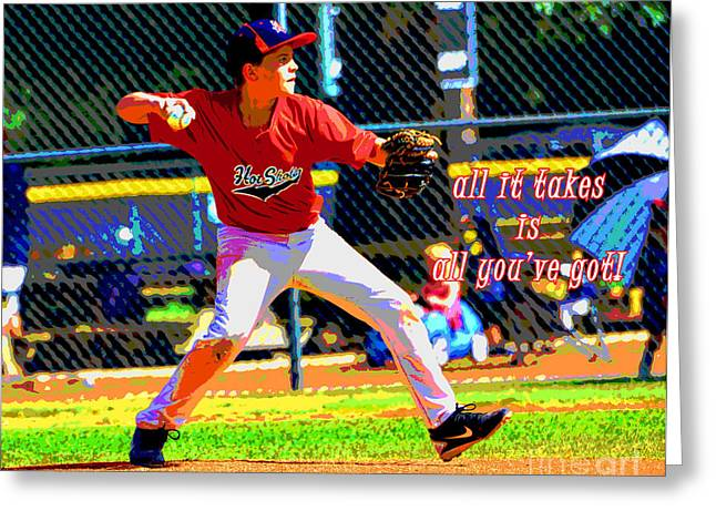 Baseball Game Greeting Cards - All It Takes Greeting Card by Linda Cox