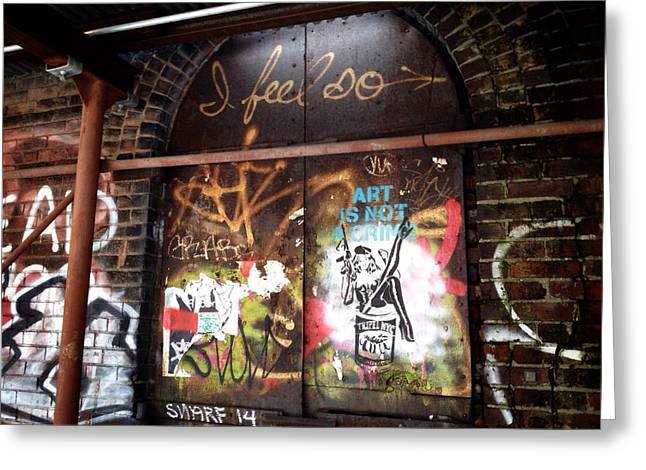 Nyc Graffiti Greeting Cards - Art Is Not A Crime Greeting Card by Natasha Marco