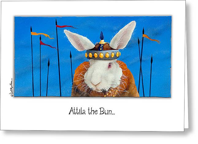Humorous Greeting Cards Paintings Greeting Cards - Attila the Bun... Greeting Card by Will Bullas