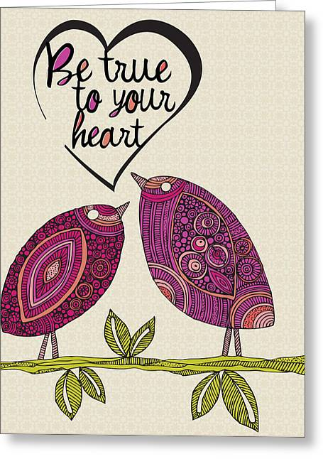Be True To Your Heart Greeting Card by Valentina Ramos