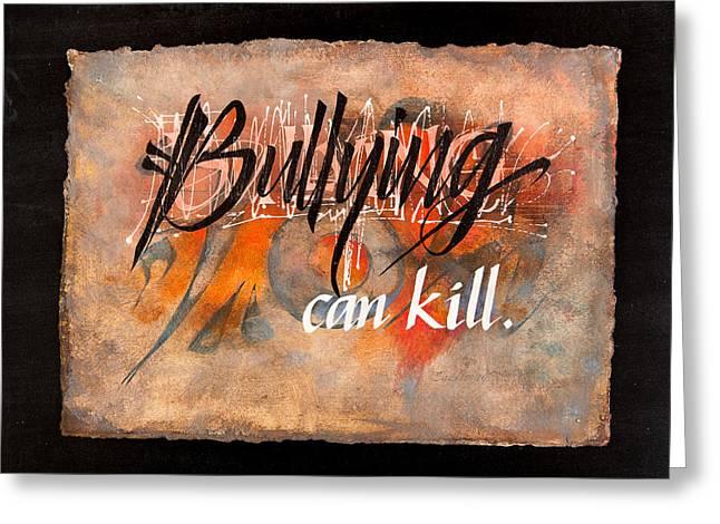 Bully Mixed Media Greeting Cards - Bullying Can Kill Greeting Card by Sally Penley