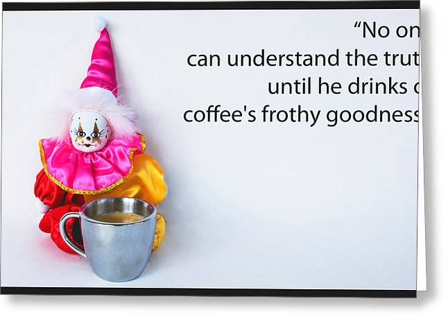 Clown Greeting Cards - Coffee and Truth Greeting Card by Sharon Cummings