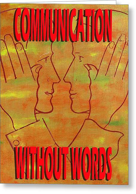 European work Mixed Media Greeting Cards - Communication Without Words Greeting Card by Patrick J Murphy