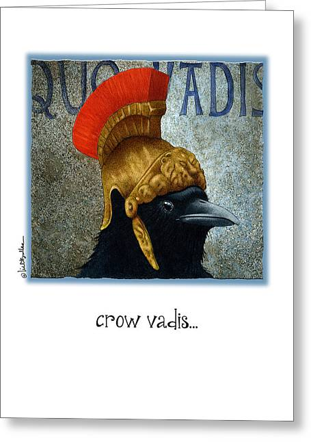 Crows Greeting Cards Greeting Cards - Crow Vadis... Greeting Card by Will Bullas