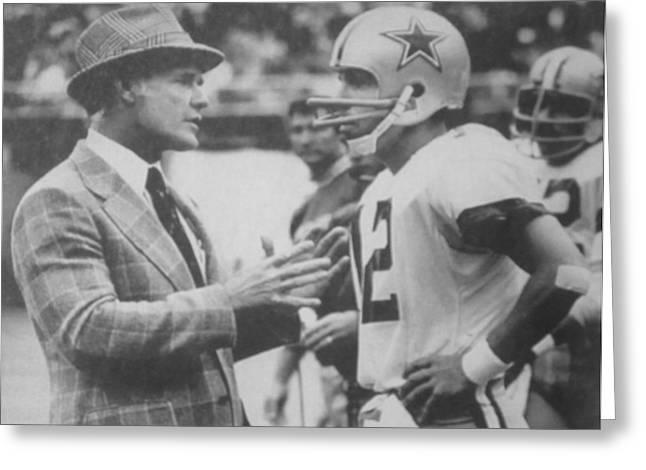 Cowboys Cheerleaders Greeting Cards - Dallas Cowboys Coach Tom Landry and Quarterback #12 Roger Staubach Greeting Card by Donna Wilson