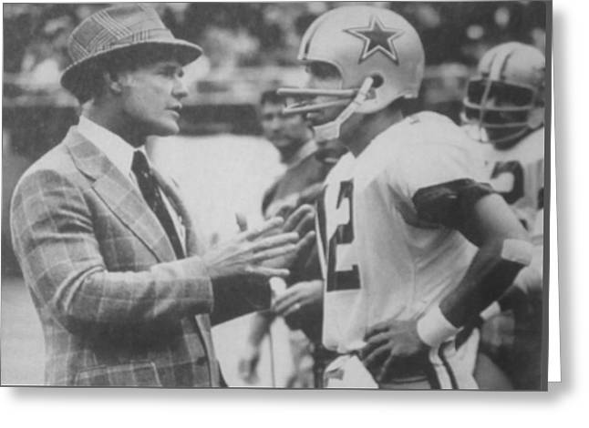 Staubach Greeting Cards - Dallas Cowboys Coach Tom Landry and Quarterback #12 Roger Staubach Greeting Card by Donna Wilson